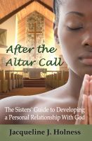 Cover for 'After the Altar Call: The Sisters' Guide to Developing a Personal Relationship with God'
