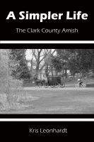 Cover for 'A Simpler Life - The Clark County Amish'