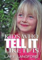 Cover for 'Kids Who Tell It Like It Is'