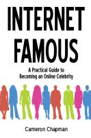 Cover for 'Internet Famous: A Practical Guide to Becoming an Online Celebrity'