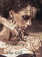 Cover for 'The Persephone Prophecy: The Gift'
