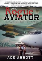 Cover for 'The Rogue Aviator - In The Back Alleys of Aviation'