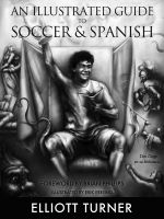 Cover for 'An Illustrated Guide to Soccer & Spanish'