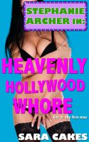 Cover for 'Heavenly Hollywood Whore (Nine Erotica Short Stories – Collection)'