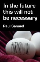 Paul Samael - In the future this will not be necessary