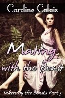 Cover for 'Mating with the Beast (Taken by the Beast Part 3) (Monster Erotic Romance)'