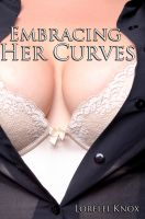 Cover for 'Embracing Her Curves (BBW Erotic Romance)'