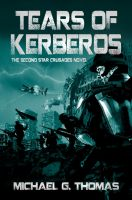 Cover for 'Tears of Kerberos (Star Crusades Uprising, Book 2)'