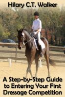 Cover for 'A Step-by-Step Guide to Entering Your First Dressage Competition'