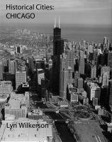 Cover for 'Historical Cities-Chicago, Illinois'