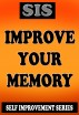Self Improvement Series - Improve Your Memory by Gary Kuyper