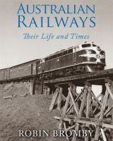 Cover for 'Australian Railways: Their Life and Times'