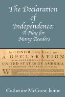 Cover for 'The Declaration of Independence: A Play for Many Readers'