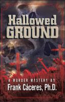 "Cover for 'Hallowed Ground ""A Murder Mystery""'"