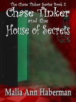 Cover for 'Chase Tinker & The House of Secrets'