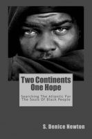 Cover for 'Two Continents One Hope: Searching The Atlantic For The Souls Of Black People'