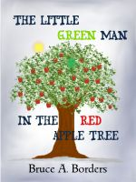 Cover for 'The Little Green Man In The Red Apple Tree'