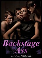 Cover for 'Backstage Ass (M/M/M/M/f menage erotica)'