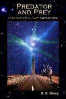 Cover for 'Predator and Prey: A Zansasi Highway Adventure'
