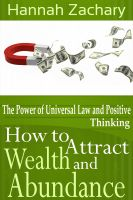 Cover for 'How to Attract Wealth and Abundance: The Power of Universal Law and Positive Thinking'