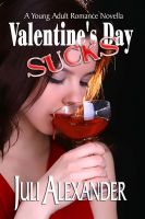 Juli Alexander - Valentine's Day Sucks (A Young Adult Romance Novella)