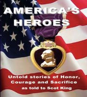 Cover for 'America's Heroes:; Untold Stories of Honor, Courage and Sacrifice'
