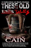 Cover for 'These Old Tales: A Collection of Dark Fiction'