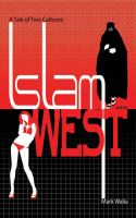 Cover for 'A Tale Of Two Cultures: Islam and the West'