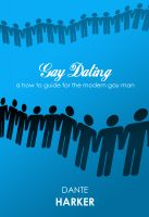 Cover for 'Gay Dating - a how to guide for the modern gay man'