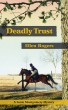 Deadly Trust by Ellen Rogers