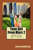 Cover for 'Teen Girl From Mars 2: Sarah And Her Friends'