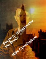 Cover for 'Single to Westminster, via Berlin'