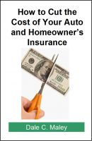 Cover for 'How to Cut the Cost of Your Auto and Homeowner's Insurance'