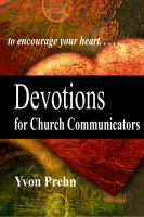 Cover for 'Devotions for Church Communicators, the heart of church communications'