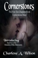 Cover for 'Cornerstones: The First Ten Chapters From Cornerstone Deep'