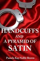 Cover for 'Handcuffs and a Pyramid of Satin'