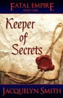 Cover for 'Keeper of Secrets (Fatal Empire Part 1)'