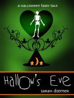 Sarah Diemer - Hallow's Eve:  A Halloween Fairy Tale