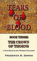 Cover for 'Tears of Blood Book Three: The Crown of Thorns'