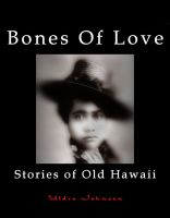 Cover for 'Bones Of Love, Stories of Old Hawaii'