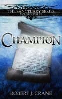 Cover for 'Champion: The Sanctuary Series, Volume Three'