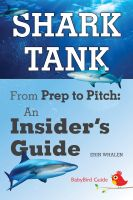 Cover for 'The BabyBird Guide to Shark Tank: From Prep to Pitch, An Insider's Guide'