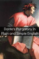 Cover for 'Dante's Purgatory In Plain and Simple English'