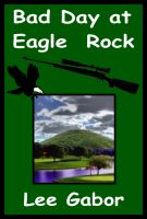 Cover for 'Bad Day At Eagle Rock'