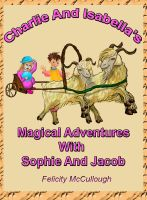 Cover for 'Charlie And Isabella's Magical Adventures With Sophie And Jacob'
