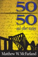 Cover for 'Fifty/Fifty and Other Stories'
