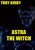 Cover for 'Astra The Witch'