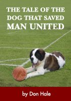 Cover for 'The Lost Dog that saved Manchester United'