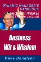 Cover for 'Business Wit And Wisdom: The Dynamic Manager's Handbook Of Management Mistakes And Lessons Learned'