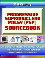 Cover for '21st Century Progressive Supranuclear Palsy (PSP) Sourcebook: Clinical Data for Patients, Families, and Physicians - Steele-Richardson-Olszewski Syndrome, Symptoms, Supportive Therapies, Parkinson's'